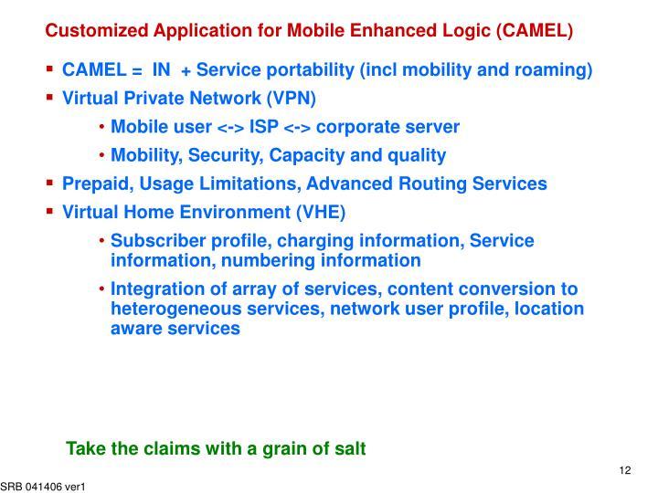 Customized Application for Mobile Enhanced Logic (CAMEL)