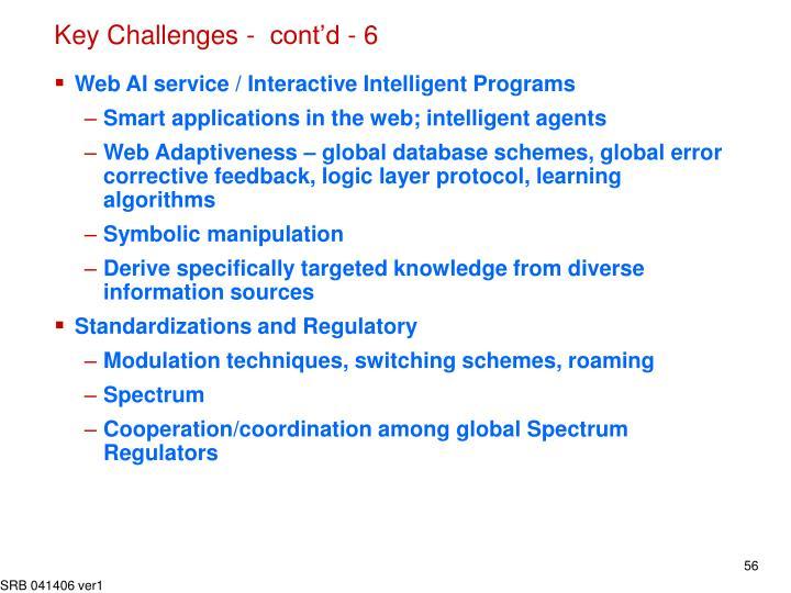 Key Challenges -  cont'd - 6
