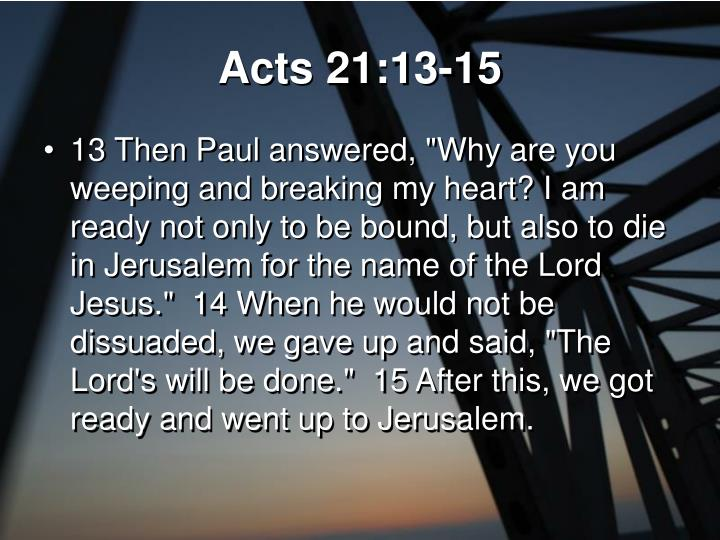 Acts 21:13-15
