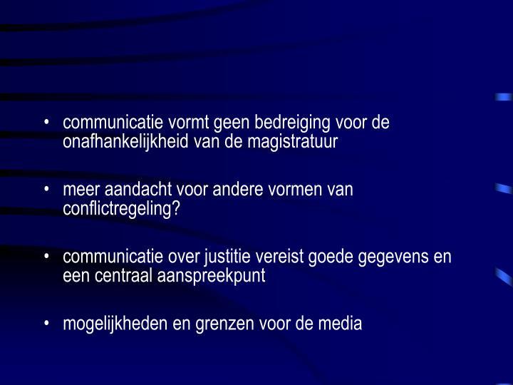 communicatie vormt geen bedreiging voor de onafhankelijkheid van de magistratuur