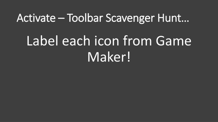 Activate – Toolbar Scavenger Hunt…