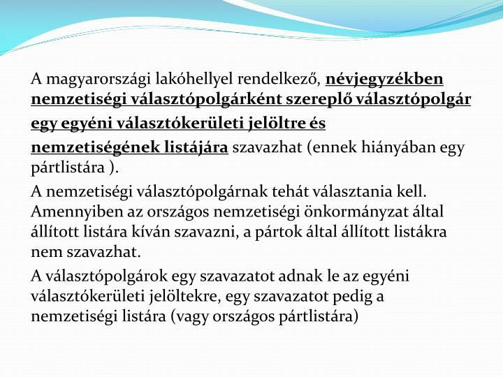 A magyarországi lakóhellyel rendelkező,