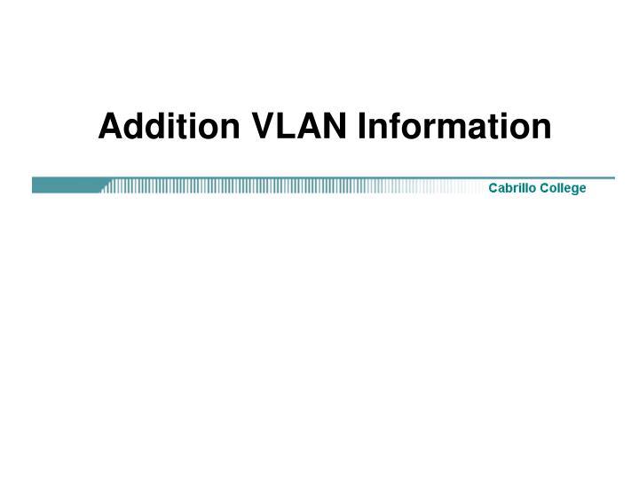 Addition VLAN Information