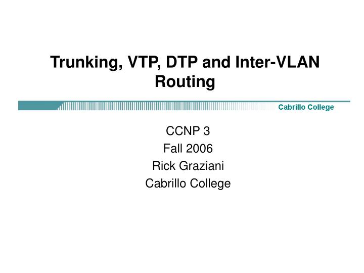 Trunking vtp dtp and inter vlan routing
