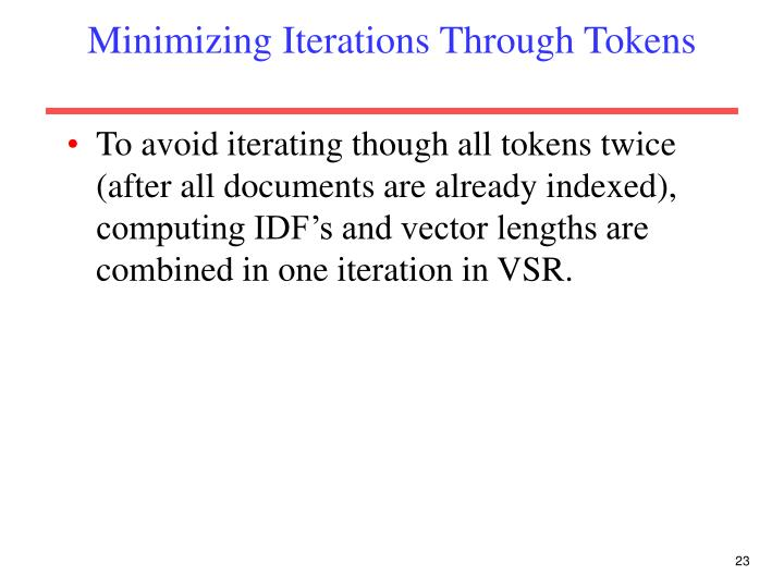 Minimizing Iterations Through Tokens