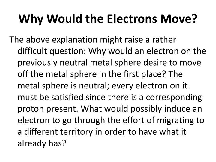 Why Would the Electrons Move?