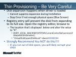 thin provisioning be very careful