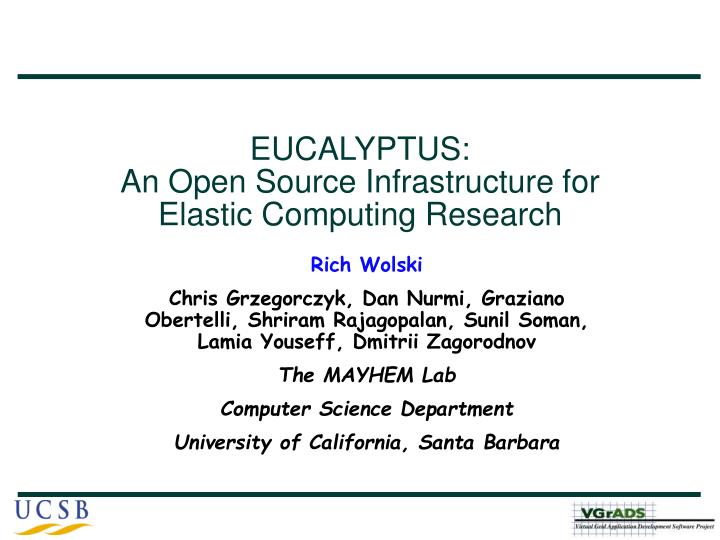 Eucalyptus an open source infrastructure for elastic computing research