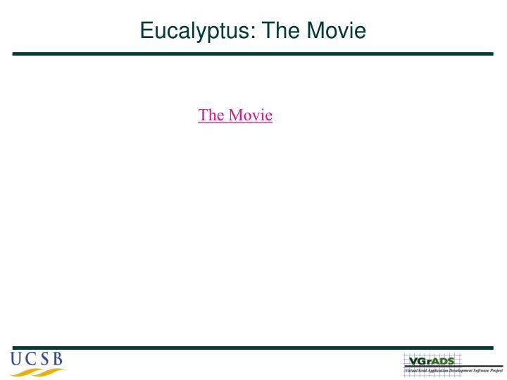 Eucalyptus: The Movie