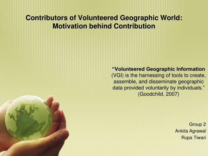 contributors of volunteered geographic world motivation behind contribution n.