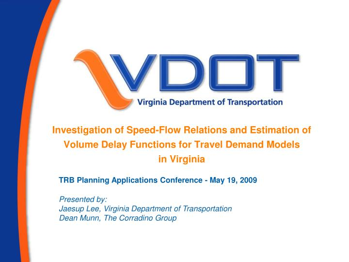 Investigation of Speed-Flow Relations and Estimation of Volume Delay Functions for Travel Demand Mod...