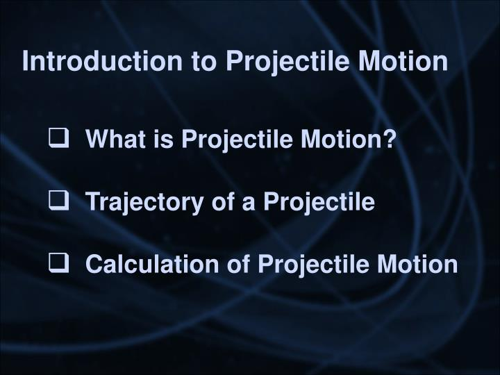 Introduction to projectile motion1