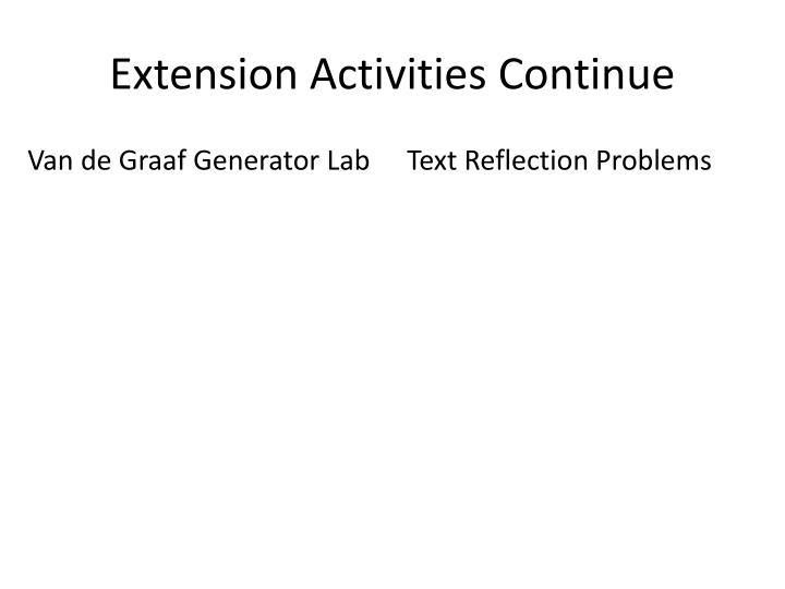 Extension Activities Continue