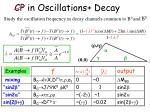 cp in oscillations decay