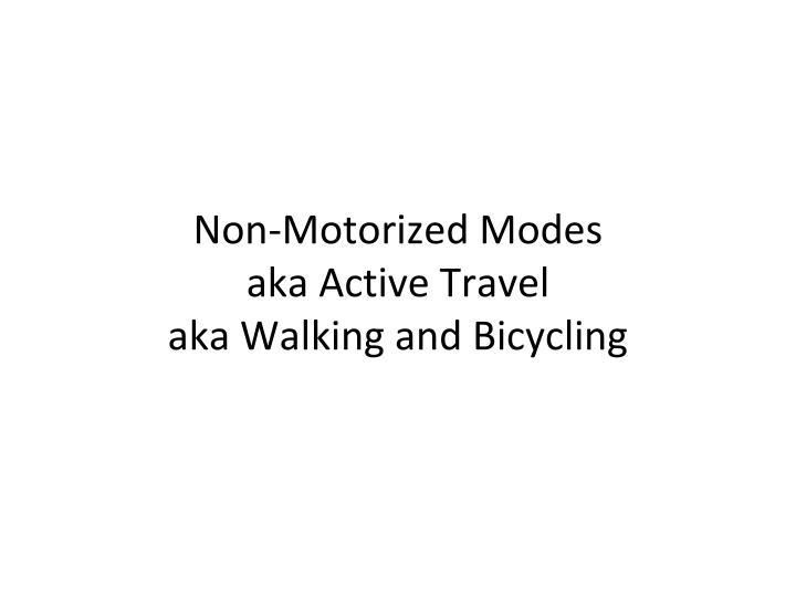 Non-Motorized Modes