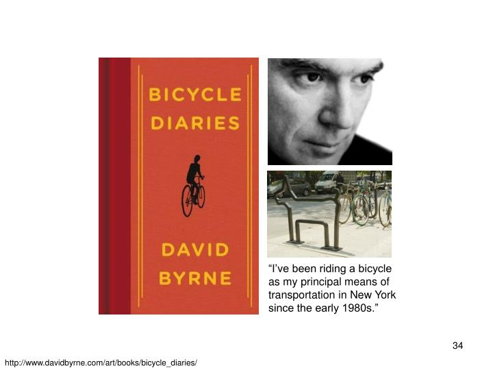"""""""I've been riding a bicycle as my principal means of transportation in New York since the early 1980s."""""""