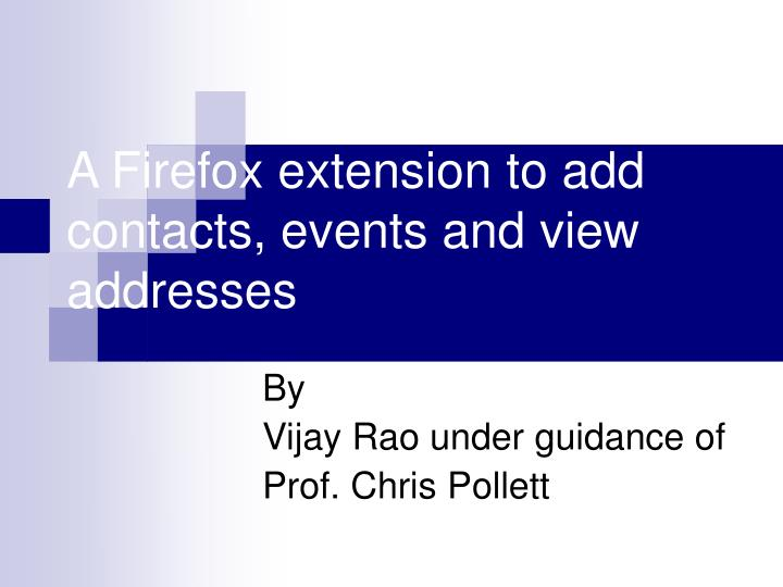 A firefox extension to add contacts events and view addresses