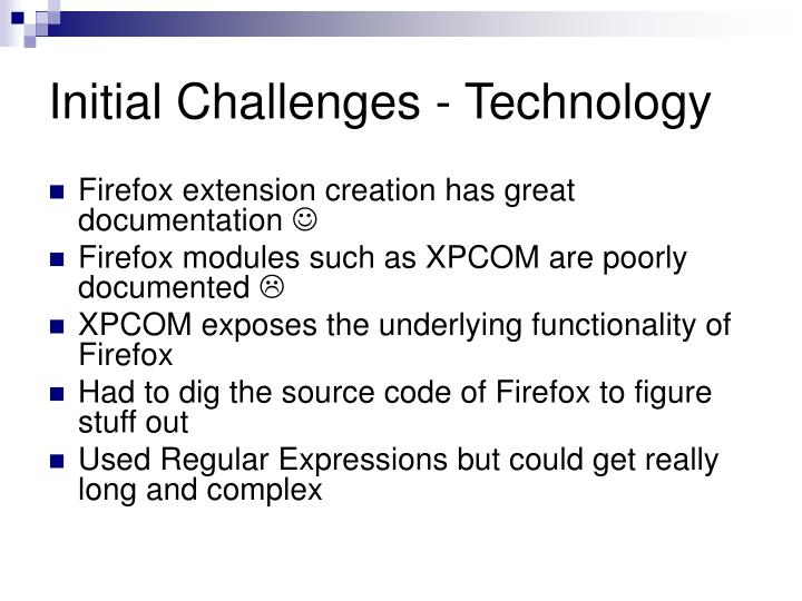 Initial Challenges - Technology