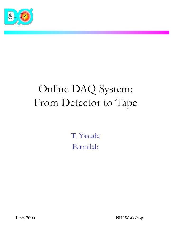 Online daq system from detector to tape
