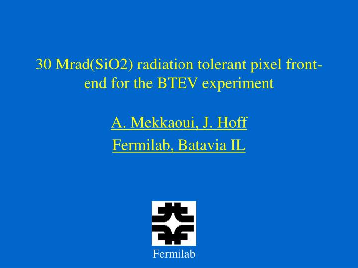 30 mrad sio2 radiation tolerant pixel front end for the btev experiment