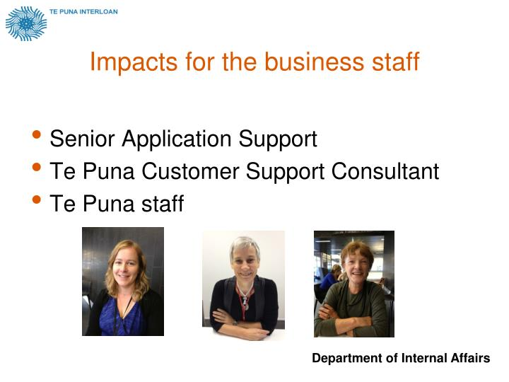 Impacts for the business staff