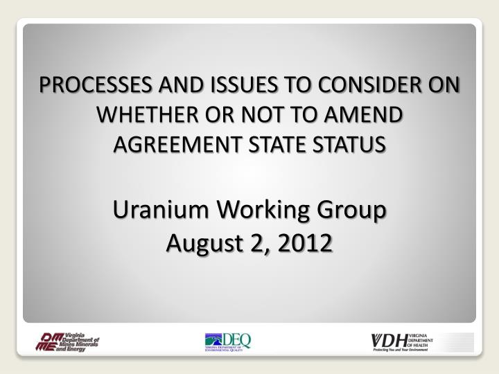 PROCESSES AND ISSUES TO CONSIDER ON WHETHER OR NOT TO AMEND AGREEMENT STATE STATUS