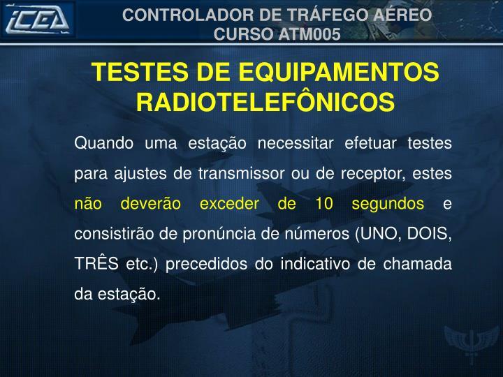 TESTES DE EQUIPAMENTOS RADIOTELEFÔNICOS
