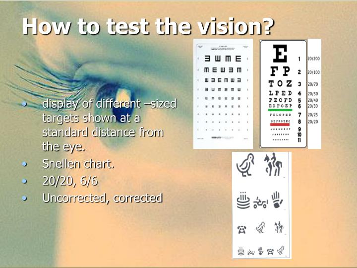 How to test the vision?