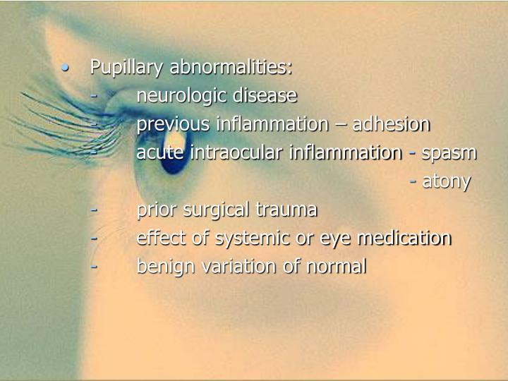 Pupillary abnormalities: