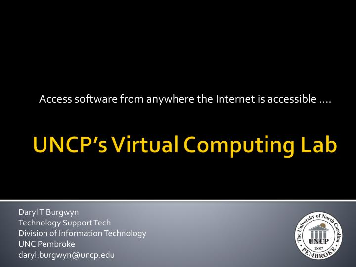 Access software from anywhere the internet is accessible