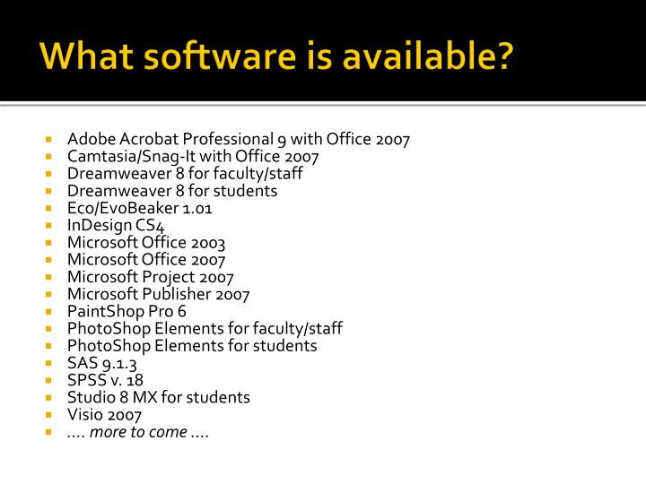 What software is available?