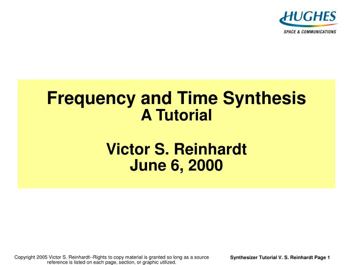 Frequency and time synthesis a tutorial victor s reinhardt june 6 2000