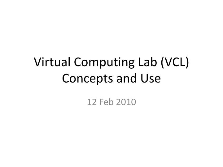 virtual computing lab vcl concepts and use n.