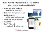 fast native applications for windows macintosh web and mobile