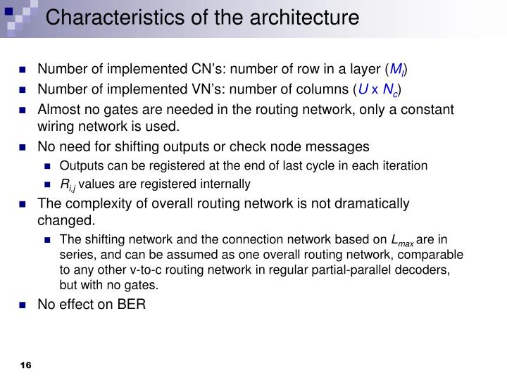 Characteristics of the architecture