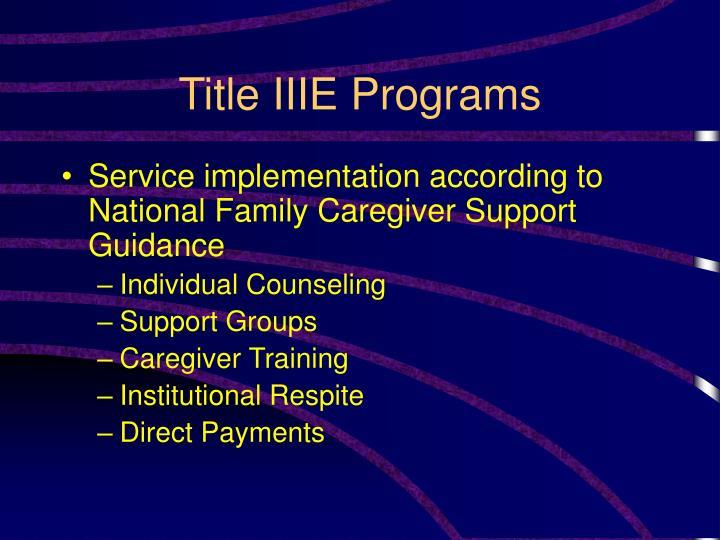 Title IIIE Programs