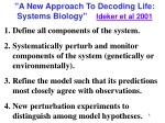 a new approach to decoding life systems biology ideker et al 2001