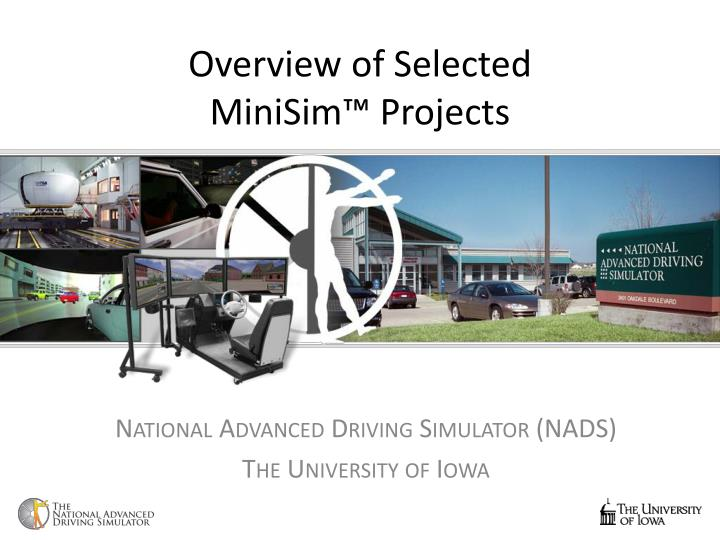 Overview of selected minisim projects