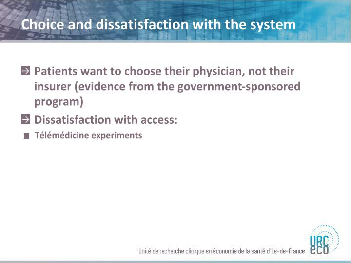 Choice and dissatisfaction with the system