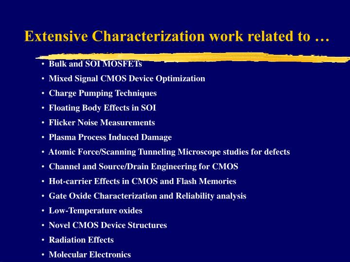 Extensive Characterization work related to …