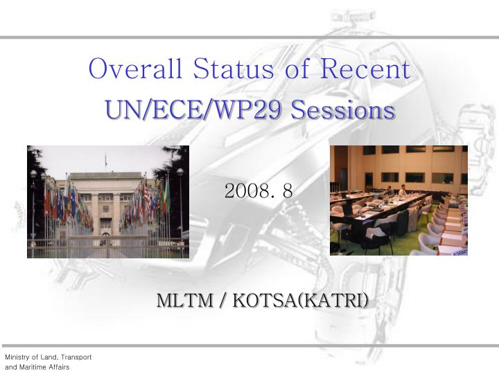 overall status of recent un ece wp29 sessions n.