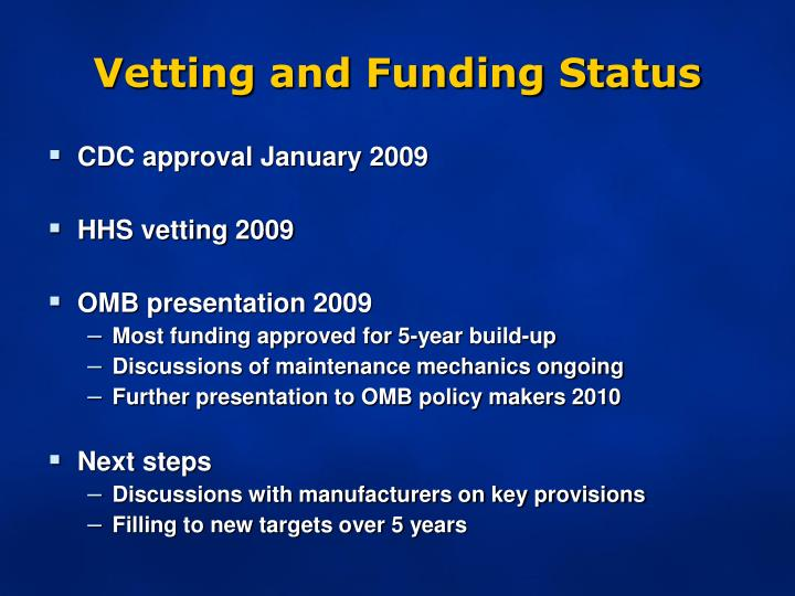 Vetting and Funding Status