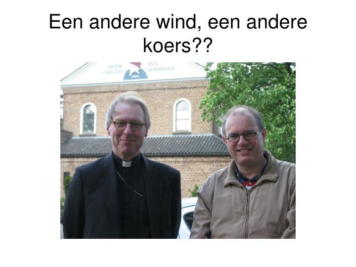 Een andere wind, een andere koers??