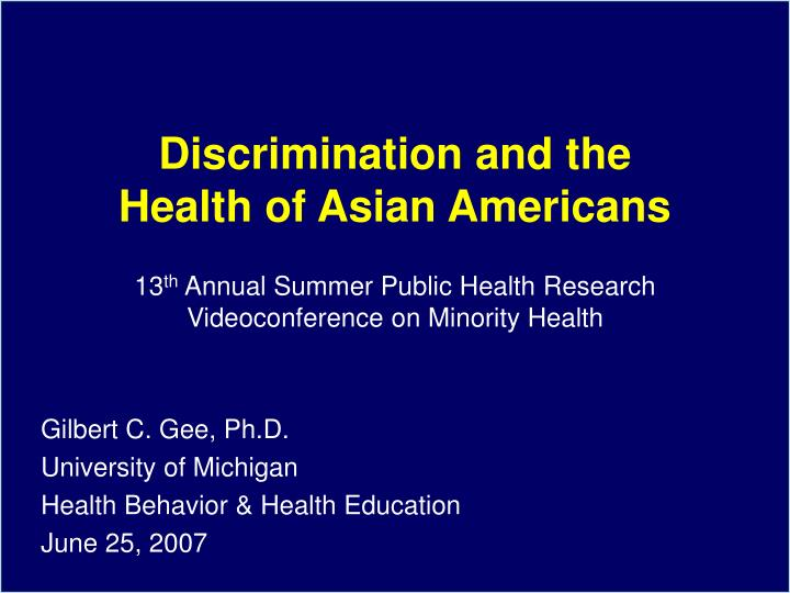 Discrimination and the health of asian americans
