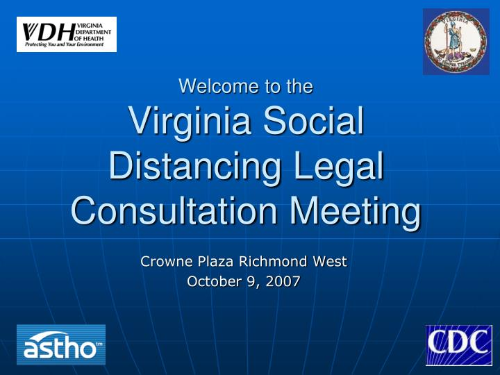 welcome to the virginia social distancing legal consultation meeting n.