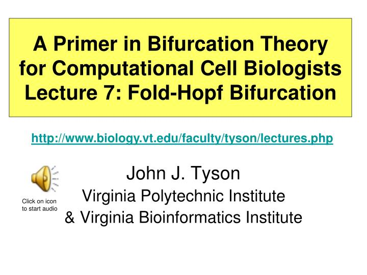 a primer in bifurcation theory for computational cell biologists lecture 7 fold hopf bifurcation n.