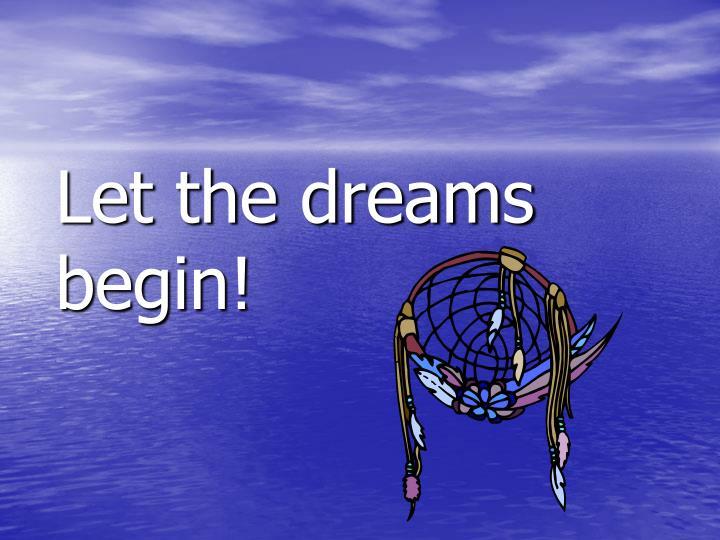 Let the dreams begin!