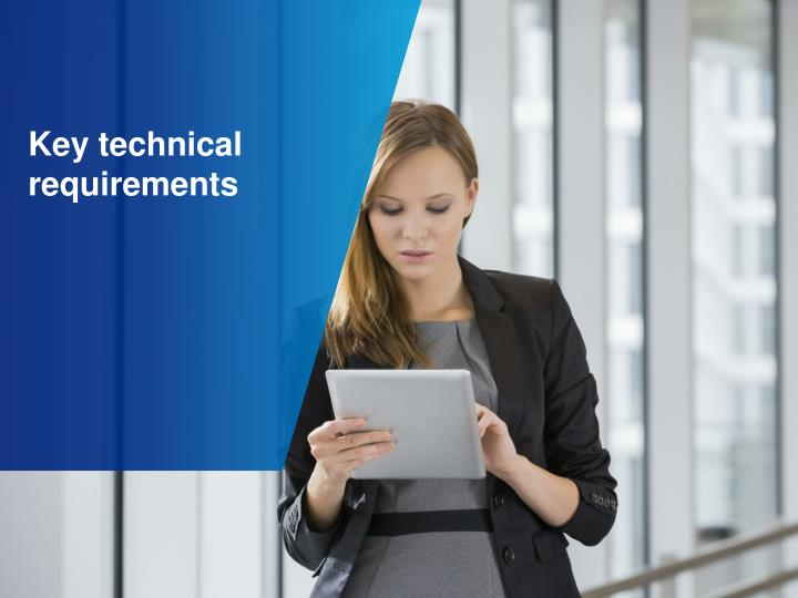 Key technical requirements