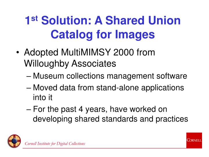 1 st solution a shared union catalog for images