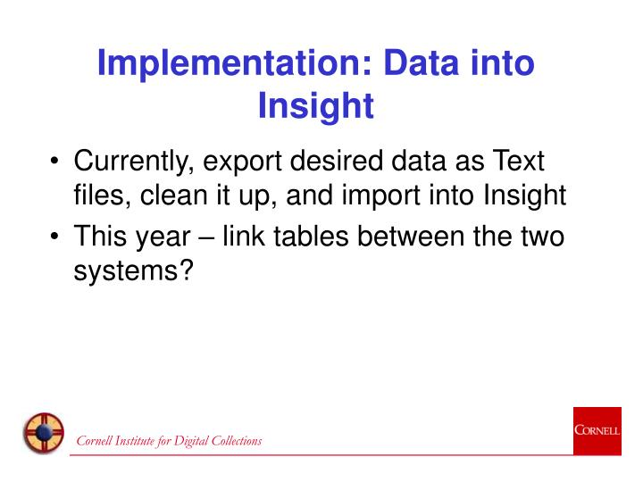 Implementation: Data into Insight
